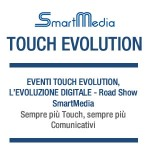 Smartmedia Touch Evolution è il roadshow da non perdere